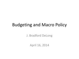 Budgeting and Macro Policy