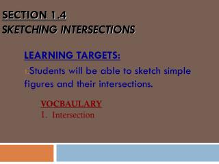 SECTION 1.4 SKETCHING INTERSECTIONS