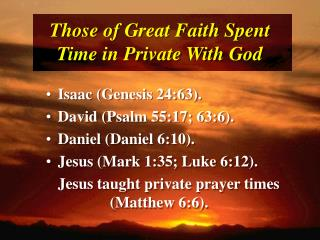 Those of Great Faith Spent Time in Private With God