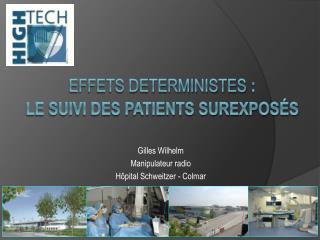EFFETS DETERMINISTES  : le suivi des patients surexposés