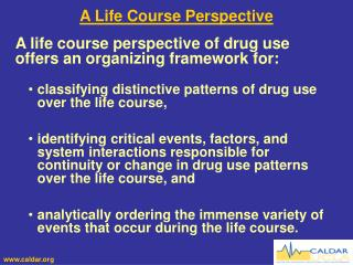 A life course perspective of drug use offers an organizing framework for: