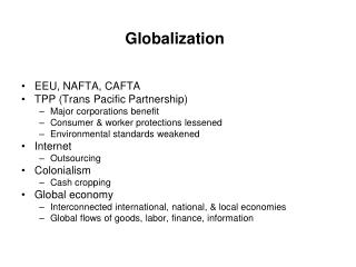 EEU, NAFTA, CAFTA  TPP (Trans Pacific Partnership) Major corporations benefit