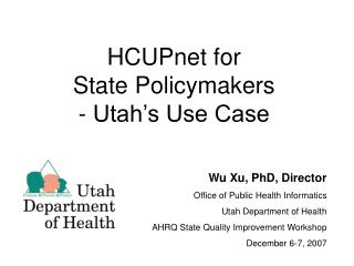 HCUPnet for  State Policymakers  - Utah�s Use Case