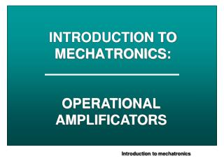 INTRODUCTION TO MECHATRONICS :