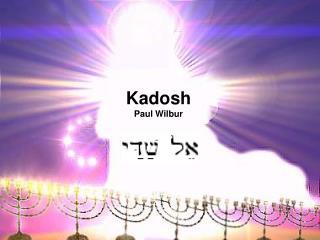 Kadosh Paul Wilbur