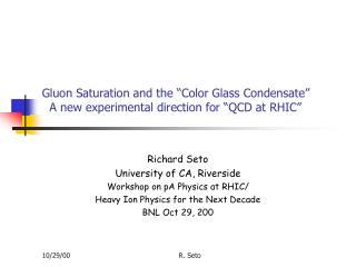 Gluon Saturation and the �Color Glass Condensate�   A new experimental direction for �QCD at RHIC�