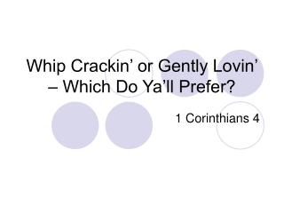 Whip Crackin' or Gently Lovin' – Which Do Ya'll Prefer?