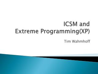 ICSM and  Extreme  Programming(XP )