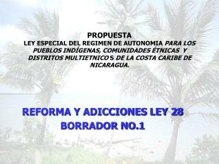 PROPUESTA  LEY ESPECIAL DEL REGIMEN DE AUTONOMIA PARA LOS PUEBLOS IND GENAS, COMUNIDADES  TNICAS  Y DISTRITOS MULTIETNIC