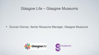 Duncan Dornan, Senior Museums Manager, Glasgow Museums