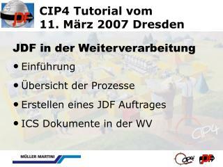 CIP4 Tutorial vom 11. März 2007 Dresden