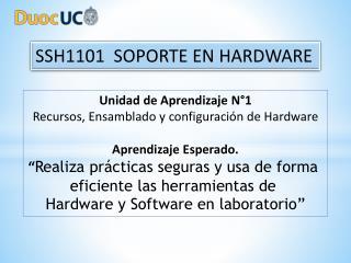 Unidad  de Aprendizaje  N�1 Recursos, Ensamblado y configuraci�n de  Hardware