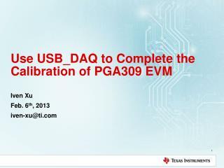 Use USB_DAQ to Complete the Calibration of PGA309 EVM