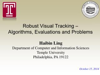 Robust Visual Tracking �  Algorithms, Evaluations and Problems