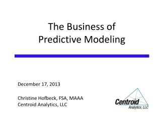 The Business of Predictive Modeling