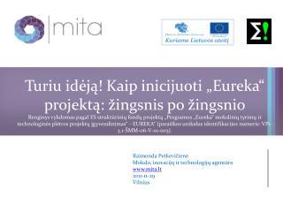 Raimonda Petkevičienė Mokslo, inovacijų ir technologijų agentūra mita.lt 2011-11-29 Vilnius