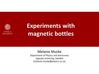 Experiments with magnetic bottles