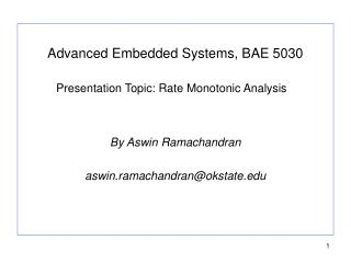 Advanced Embedded Systems, BAE 5030 		Presentation Topic: Rate Monotonic Analysis