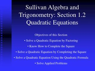 Sullivan Algebra and Trigonometry: Section 1.2 Quadratic Equations