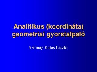 Analitikus (koordin áta) geometriai gyorstalpaló