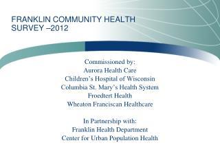 FRANKLIN COMMUNITY  HEALTH SURVEY  –2012