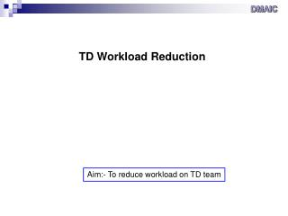 TD Workload Reduction