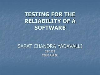 TESTING FOR THE RELIABILITY OF A SOFTWARE