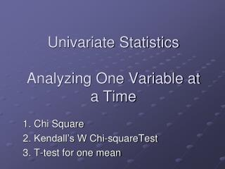 Univariate Statistics  Analyzing One Variable at a Time