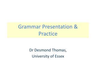 Grammar Presentation & Practice