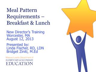 Meal Pattern Requirements � Breakfast & Lunch