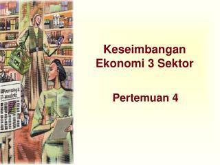 Keseimbangan Ekonomi 3 Sektor