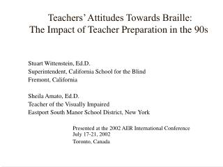 Teachers' Attitudes Towards Braille: The Impact of Teacher Preparation in the 90s