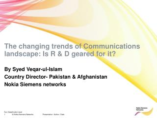 The changing trends of Communications landscape: Is R & D geared for it?