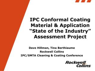 IPC Conformal Coating Material & Application �State of the Industry� Assessment  Project