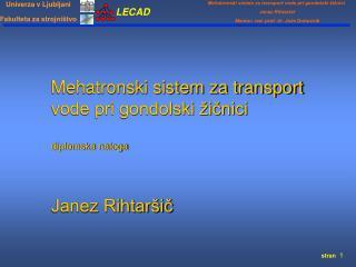 Mehatronski sistem za transport vode pri gondolski žičnici diplomska naloga Janez Rihtaršič