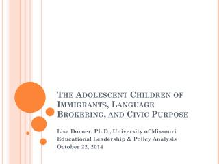 The Adolescent Children of Immigrants, Language Brokering, and Civic Purpose