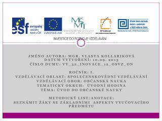 Jméno autora: Mgr. Vlasta  Kollariková Datum vytvoření: 10.09. 2013