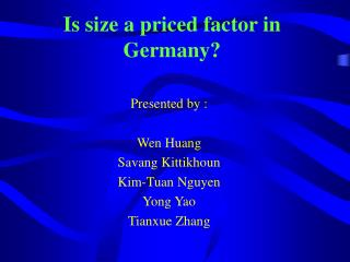Is size a priced factor in Germany?