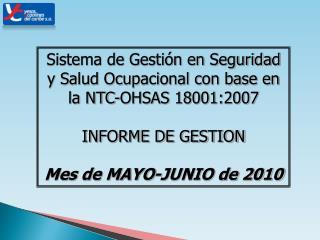 Sistema de Gestión en Seguridad y Salud Ocupacional con base en la NTC-OHSAS 18001:2007