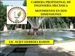 CARRERA PROFESIONAL DE INGENIERÍA MECÁNICA MOVIMIENTO  EN DOS DIMENSIONES