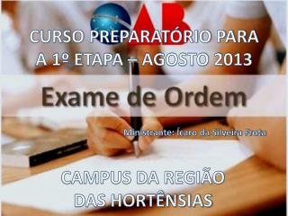 CURSO PREPARATÓRIO PARA A 1º ETAPA – AGOSTO 2013