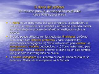 El diario del profesor Un recurso para la investigación en el aula Rafael Porlán y José Martín