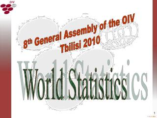 8 th  General Assembly of the OIV  Tbilisi 2010