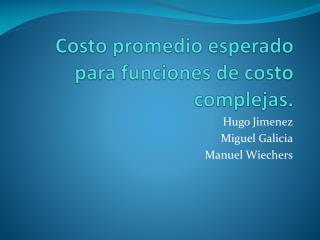 Costo promedio esperado para funciones de costo complejas.