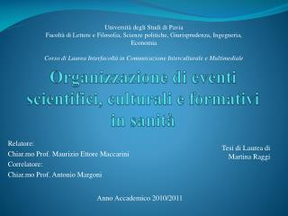 Organizzazione di eventi scientifici, culturali e formativi in sanità