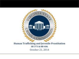 Human Trafficking and Juvenile Prostitution SB 373 & HB 486 October 21, 2014