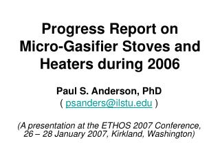 Progress Report on Micro-Gasifier Stoves and Heaters during 2006