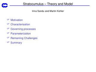 Stratocumulus – Theory and Model Irina Sandu and Martin Kohler