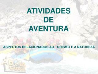 ATIVIDADES  DE  AVENTURA
