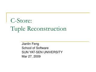 C-Store:  Tuple Reconstruction
